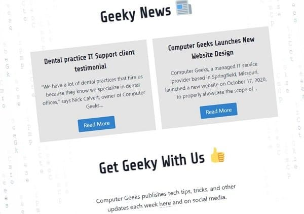 """Screenshot of a website with a news section called """"Geeky News"""" and a preview of two articles titled """"Dental practice IT Support client testimonial"""" and """"Computer Geeks Launches New Website Design."""""""